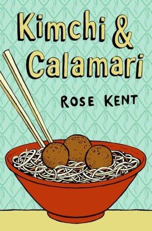 Kent, Rose - Kimchi and Calamari