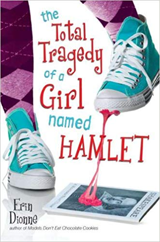 Dionne, Erin - Total Tragedy of a Girl Named Hamlet