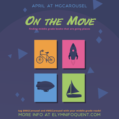 April at Middle Grade Carousel: On the Move