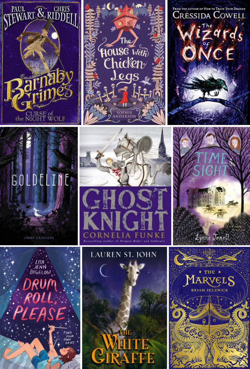Book covers for Curse of the Night Wolf by Paul Stewart & Chris Riddell, The House With Chicken Legs by Sophie Anderson, The Wizards of Once by Cressida Cowell, Goldeline by Jimmy Cajoleas, Ghost Knight by Cornelia Funke, Time Sight by Lynne Jonell, Drum Roll, Please by Lisa Jenn Bigelow, The White Giraffe by Lauren St. John, and The Marvels by Brian Selznick