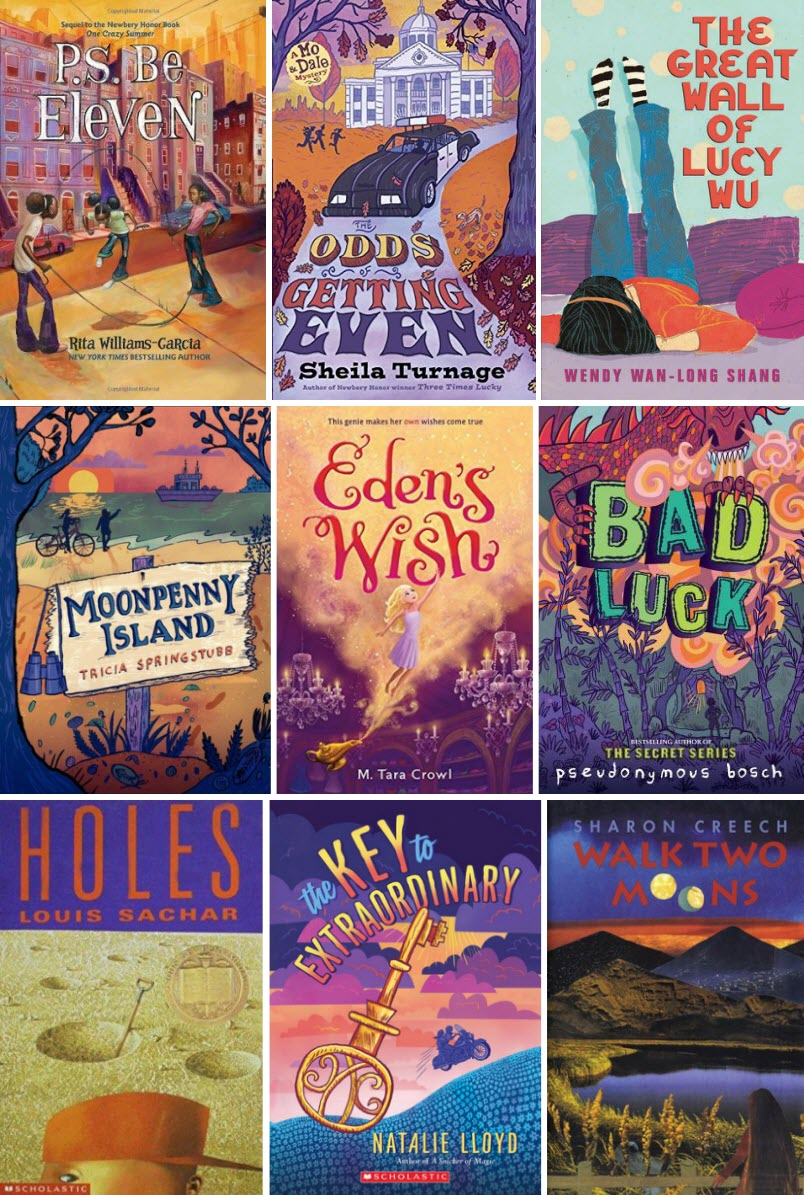 Book covers for P.S. Be Eleven by Rita Williams-Garcia, The Odds of Getting Even by Sheila Turnage, The Great Wall of Lucy Wu by Wendy Wan-Long Shang, Moonpenny Island by Tricia Springstubb, Eden's Wish by M. Tara Crowl, Bad Luck by Pseudonymous Bosch, Holes by Louis Sachar, The Key to Extradorinary by Natalie Lloyd, and Walk of Two Moons by Sharon Creech