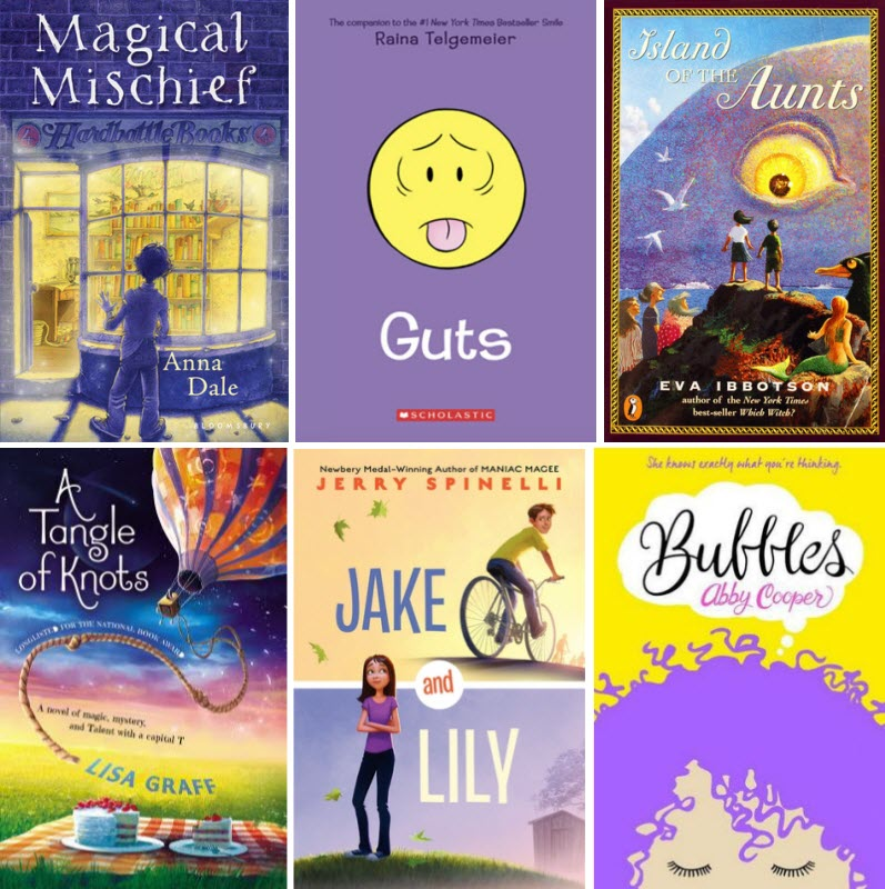 Book covers for Magical Mischief by Anna Dale, Guts by Raina Telgemeier, Island of the Aunts by Eva Ibbotson, A Tangle of Knots by Lisa Graff, Jake and Lily by Jerry Spinelli, and Bubbles by Abby Cooper