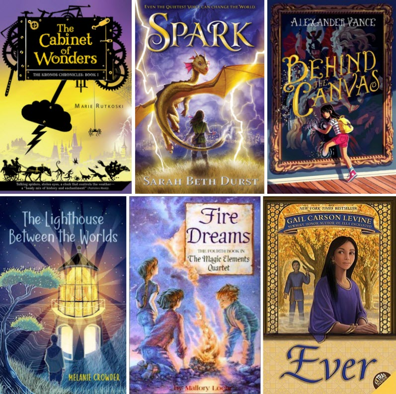 Book covers for The Cabinet of Wonders by Marie Rutkoski, Spark by Sarah Beth Durst, Behind the Canvas by Alexander Vance, The Lighthouse Between the Worlds by Melanie Crowder, Fire Dreams by Mallory Loehr, and Ever by Gail Carson Levine