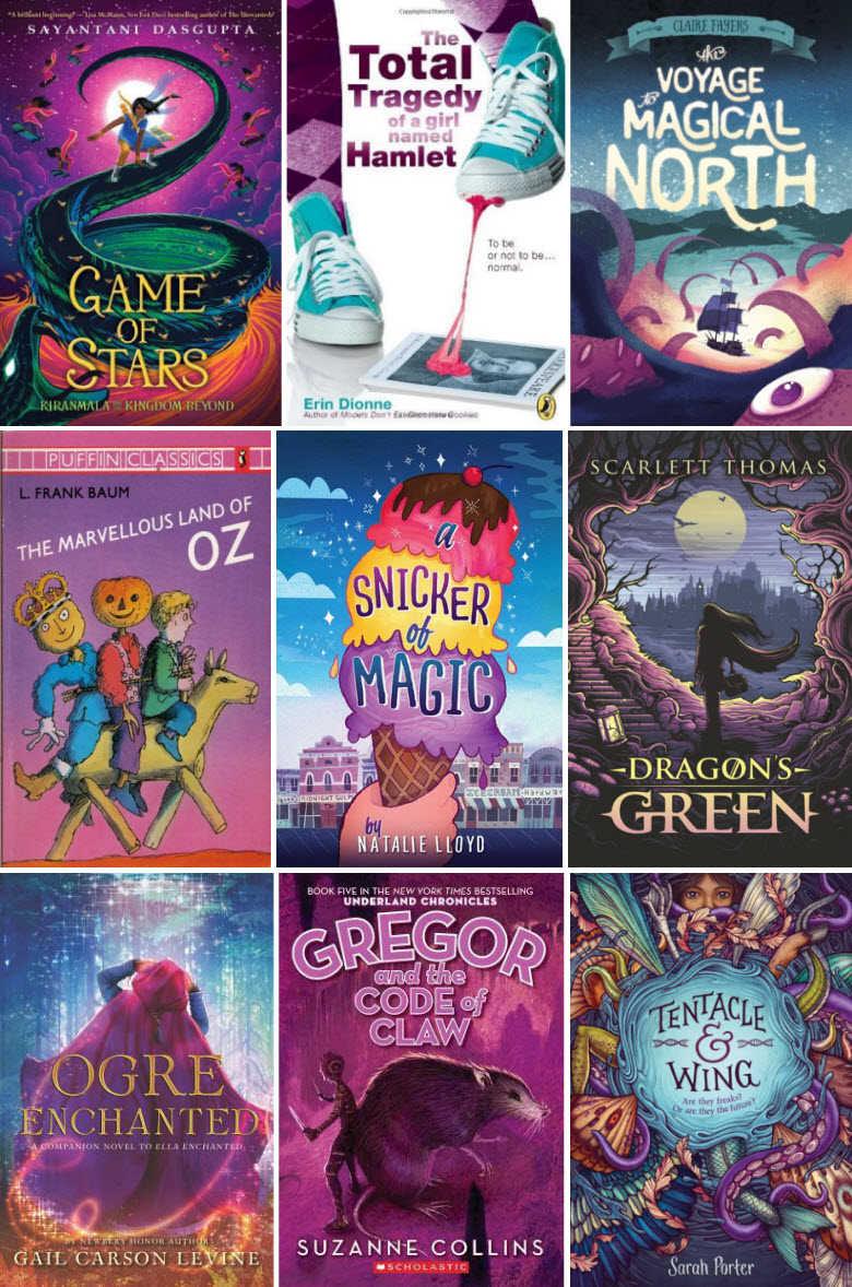 Book covers for Game of Stars by Sayantani Dasgupta, The Total Tragedy of a Girl Named Hamlet by Erin Dionne, The Voyage to Magical North by Claire Fayers, The Marvellous Land of Oz by L. Frank Baum, A Snicker of Magic by Natalie Lloyd, Dragon's Green by Scarlett Thomas, Ogre Enchanted by Gail Carson Levine, Gregor and the Code of Claw by Suzanne Collins, and Tentacle & Wing by Sarah Porter