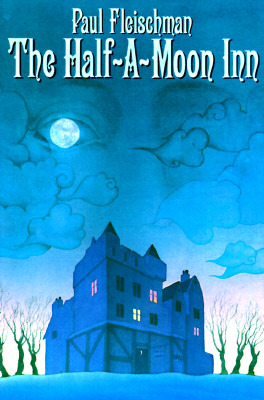 Book Cover: The Half-A-Moon Inn by Paul Fleischman
