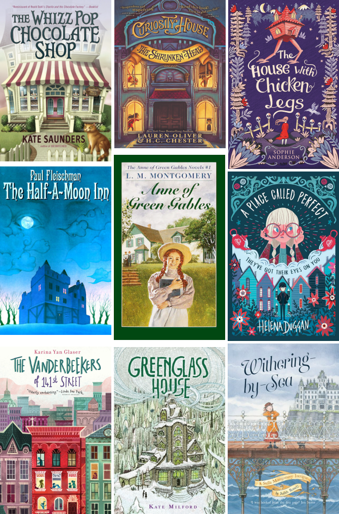 Book covers for The Whizz Pop Chocolate Shop by Kate Saunders, The Shrunken Head by Lauren Oliver & H. C. Chester, The House with Chicken Legs by Sophie Anderson, The Half-A-Moon Inn by Paul Fleischman, Anne of Green Gables by L. M. Montgomery, A Place Called Perfect by Helena Duggan, The Vanderbeekers of 141st Street by Karina Yan Glaser, Greenglass House by Kate Milford, Withering-by-Sea by Judith Rossell.