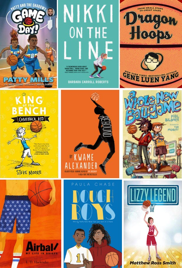 Book covers featuring Game Day! by Patty Mills; Nikki on the Line by Barbara Carroll Roberts; Dragon Hoops by Gene Luen Yang; Comeback Kid by Steve Moore; Rebound by Kwame Alexander; A Whole New Ballgame by Phil Bildner; Airball: My Life in Briefs by L. D. Harkrader; Dough Boys by Paula Chas; and Lizzy Legend by Matthew Ross Smith