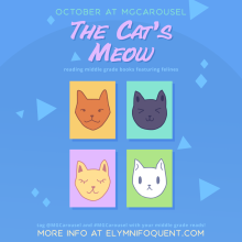 October at Middle Grade Carousel: The Cat's Meow