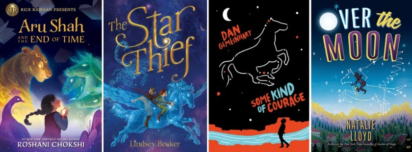 Book covers for Aru Shah and the End of Time by Roshani Chokshi; The Star Thief by Lindsey Becker; Some Kind of Courage by Dan Gemeinhart; and Over the Moon by Natalie Lloyd.