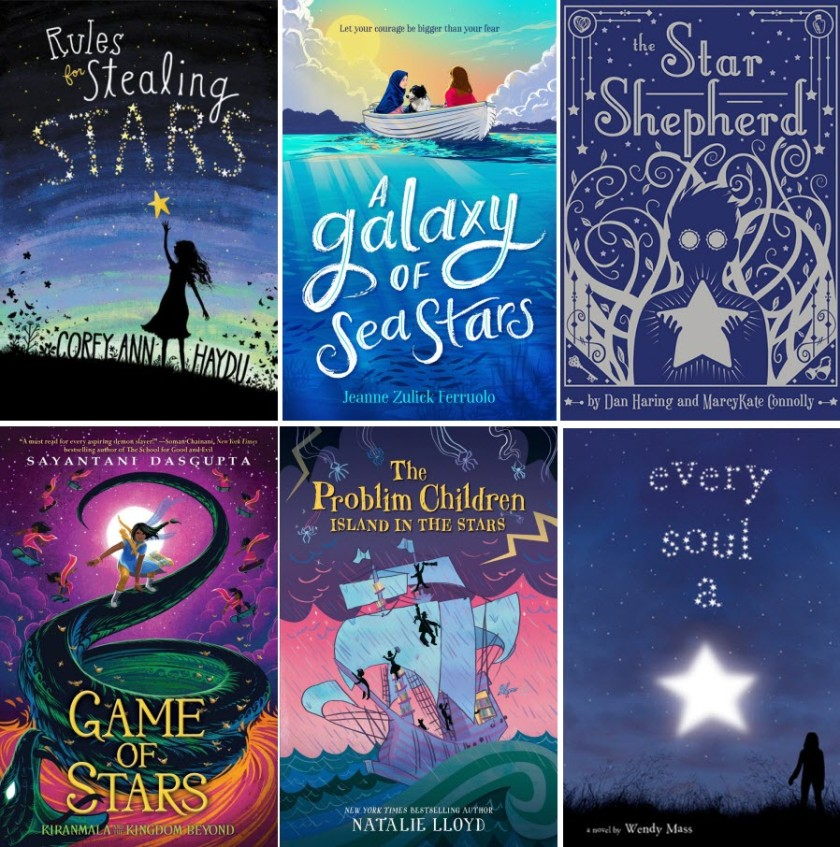 Book covers for Rules for Stealing Stars by Corey Ann Haydu; A Galaxy of Sea Stars by Jeanne Zulick Ferruolo; The Star Shepherd by Dan Haring and MarcyKate Connolly; Game of Stars by Sayantani Dasgupta; The Problim Children: Island in teh Stars by Natalie Lloyd; and Every Soul a Star by Wendy Mass.
