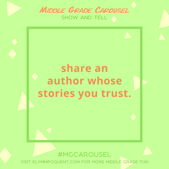 Show and Tell: share an author whose stories you trust.