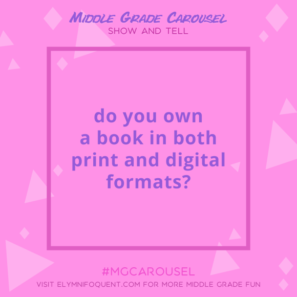Show and Tell: do you own a book in both print and digital formats?