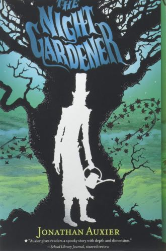 Book cover for The Night Gardener by Jonathan Auxier