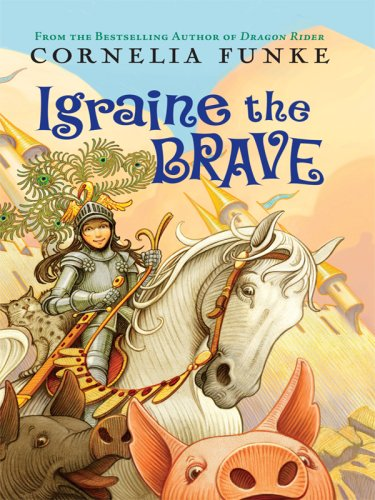 Book cover for Igraine the Brave by Cornelia Funke