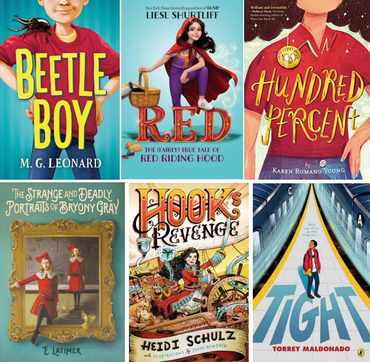 Book covers for Beetle Boy by M. G. Leonard; RED: The (Fairly True Tale of Red Riding Hood by Liesl Shurtliff; Hundred Percent by Karen Romano Young; The Strange and Deadly Portraits of Bryony Gray by E. Latimer; Hook's Revenge by Heidi Schulz; and Tight by Torrey Maldonado