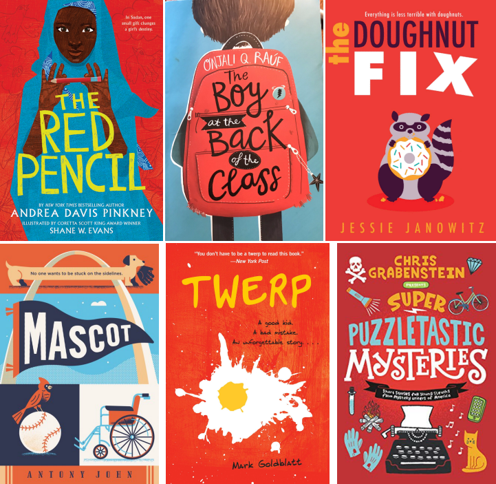 Book covers for The Red Pencil by Andrea Davis Pinkney; The Boy at the Back of the Class by Onjali Q. Rauf; The Doughnut Fix by Jessie Janowitz; MASCOT by Antony John; Twerp by Mark Goldblatt; and Super Puzzletastic Mysteries by Chris Grabenstein