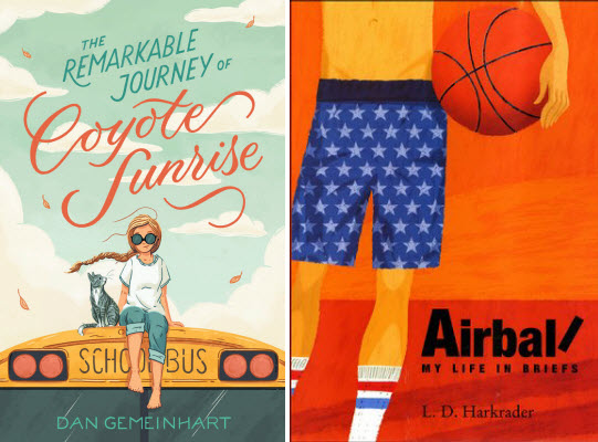 Book covers for The Remarkable Journey of Coyote Sunrise by Dan Gemeinhart and Airball: My Life in Briefs by L. D. Harkrader