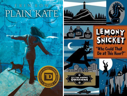 "Book covers for Plain Kate by Erin Bow and ""Who Could That Be at This Hour?"" by Lemony Snicket"