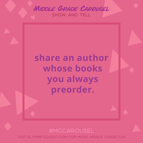 Show & Tell: share an author whose books you always preorder.