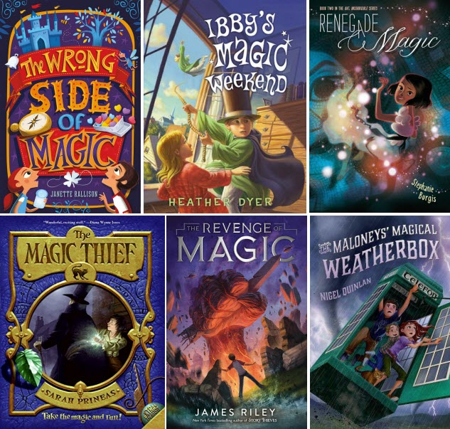 Book covers featuring The Wrong Side of Magic by Janette Rallison; Ibby's Magic Weekend by Heather Dyer; Renegade Magic by Stephanie Burgis; The Magic Theif by Sarah Prineas; The Revenge of Magic by James Riley; and The Maloneys' Magical Weatherbox by Nigel Quinlan.