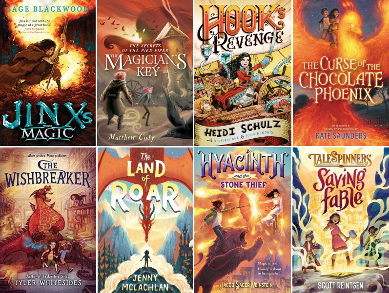 Book covers for Jinx's Magic by Sage Blackwood; The Magician's Key by Matthew Cody; Hook's Revenge by Heidi Schulz; The Curse of the Chocolate Phoenix by Kate Saunders; The Wishbreaker by Tyler Whitesides; The Land of Roar by Jenny McLachlan; Hyacinth and the Stone Thief by Jacob Sager Weinstein; and Saving Fable by Scott Reintgen