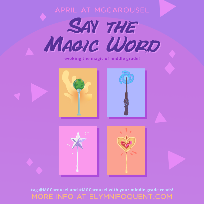 April at Middle Grade Carousel: Say the Magic Word