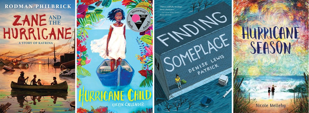 Book covers for Zane and the Hurricane by Rodman Philbrick; Hurricane Child by Kheryn Callender; Finding Someplace by Denise Lewis Patrick; and Hurricane Season by Nicole Melleby