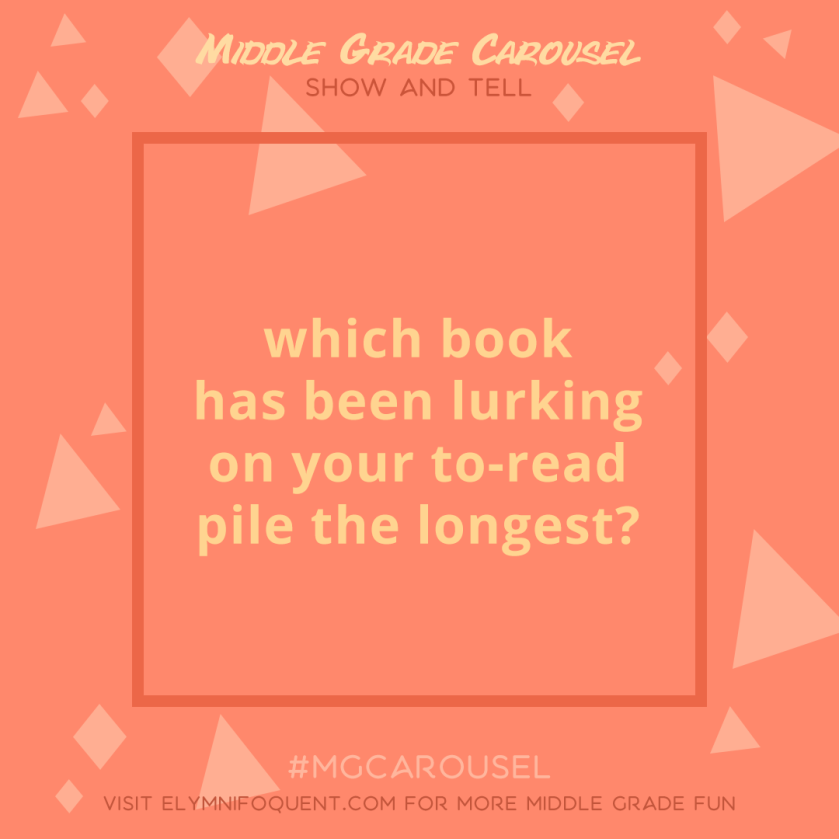 Show and Tell: which book has been lurking on your to-read pile the longest?