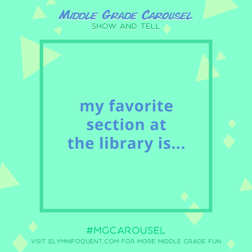 Show and Tell: my favorite section at the library is...