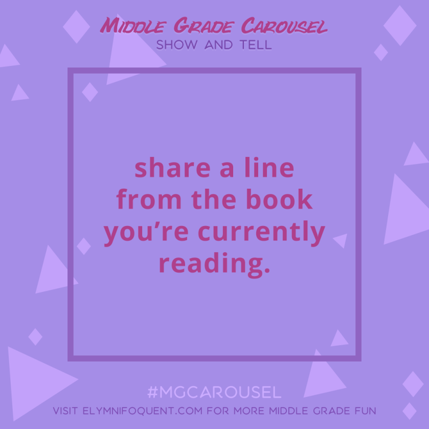 Show and Tell: share a line from the book you're currently reading.
