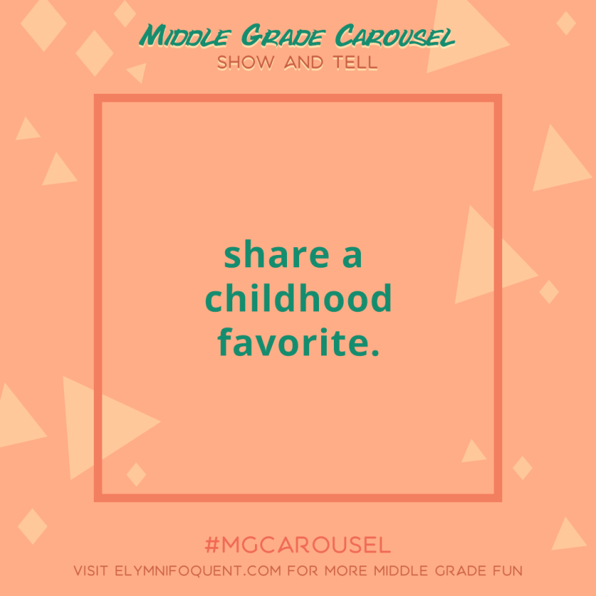 Show and Tell: share a childhood favorite.