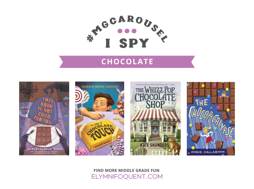 I SPY: Chocolate | Featuring This Book is Not Good for You by Pseudonymous Bosch; The Chocolate Touch by Patrick Skene Catling; The Whizz Pop Chocolate Shop by Kate Saunders; and The Chocopocalypse by Chris Callaghan