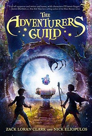The Adventurers Guild by Zack Loran Clark & Nick Eliopulos