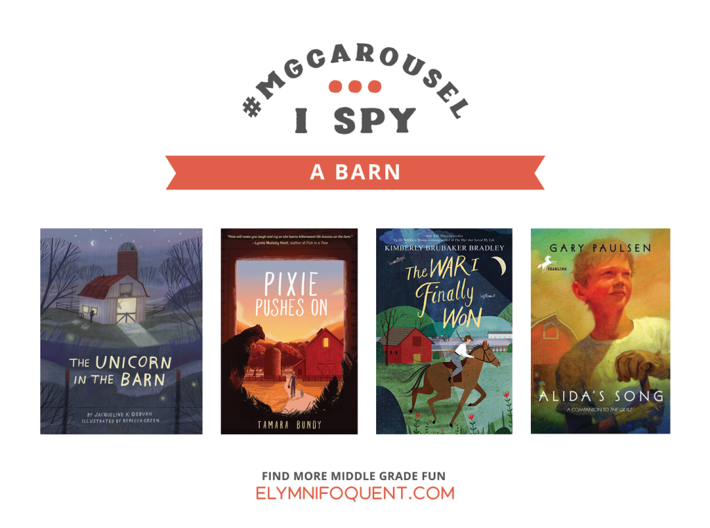 I SPY: A Barn | Featuring The Unicorn in the Barn by Jacqueline K. Ogburn; Pixie Pushes On by Tamara Bundy; The War I Finally Won by Kimberly Brubaker Bradley; and Alida's Song by Gary Paulsen