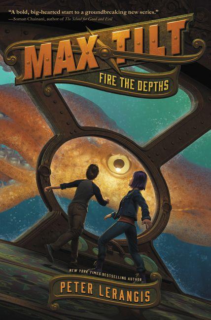Max Tilt: Fire the Depths by Peter Lerangis