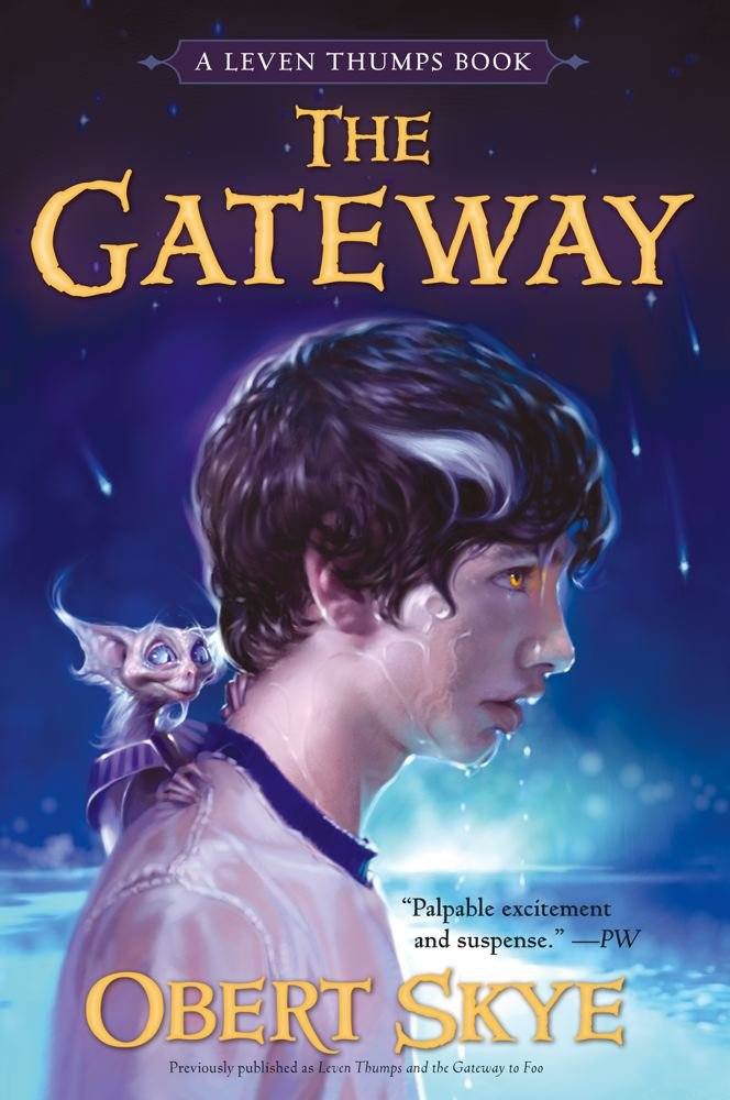 Leven Thumps and the Gateway to Foo by Obert Skye