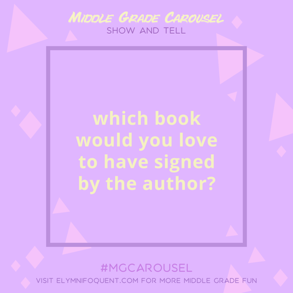 Show & Tell: Which book would you love to have signed by the author?
