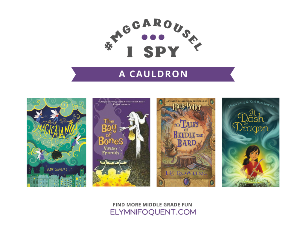 I SPY: A Cauldron | Featuring Magicalamity by Kate Saunders; The Bag of Bones by Vivian French; The Tales of Beedle the Bard by J. K. Rowling; & A Dash of Dragon by Heidi Lang and Kati Bartkowski