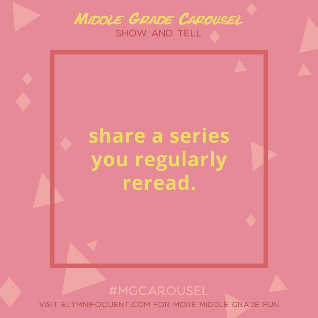 Show & Tell: share a series you regularly reread