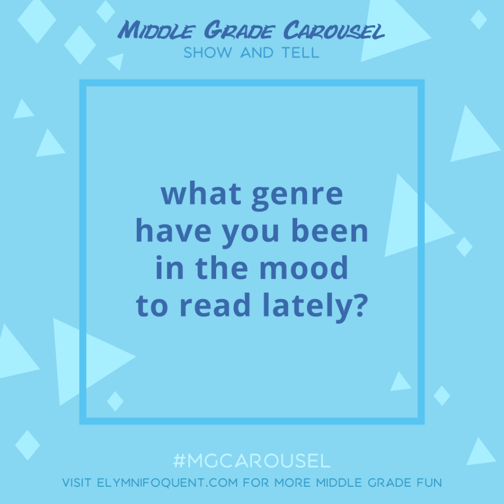 Show and Tell: what genre have you been in the mood to read lately?