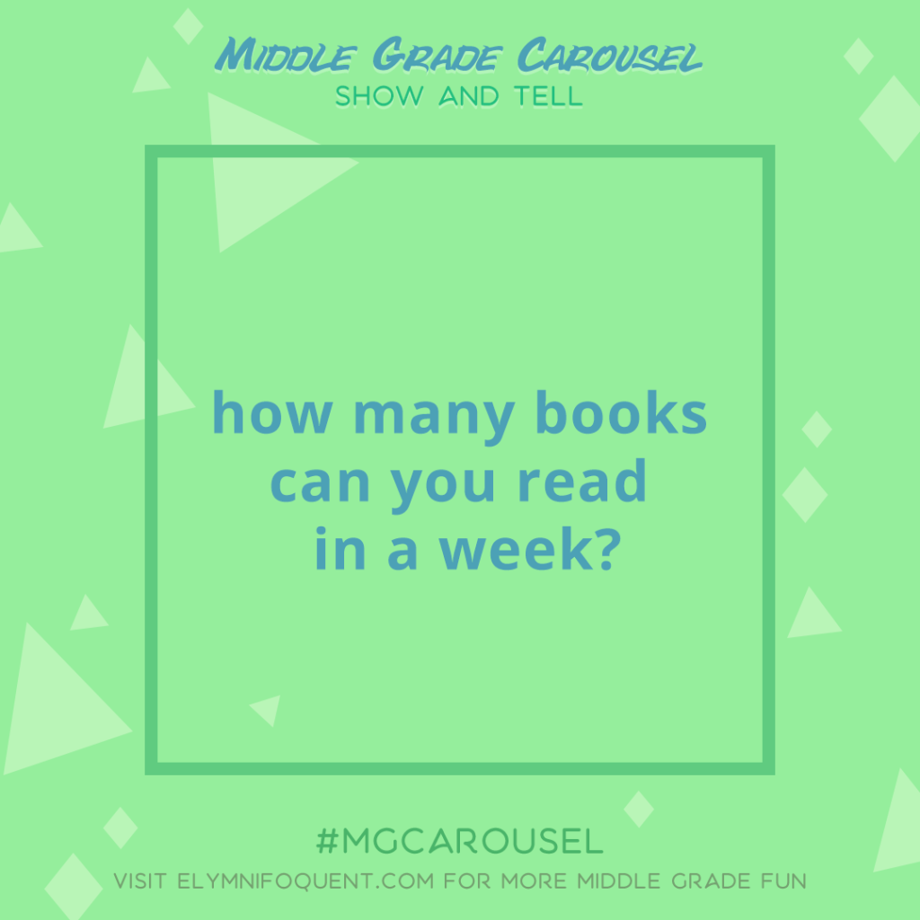Show and Tell: how many books can you read in a week?