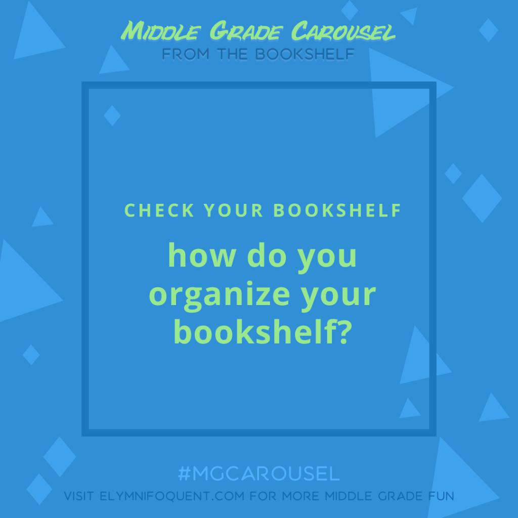 From the Bookshelf: how do you organize your bookshelf?