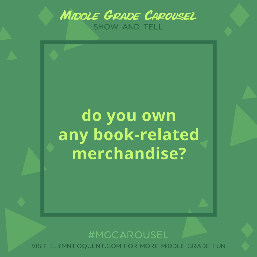 Show and Tell: do you own any book-related merchandise?