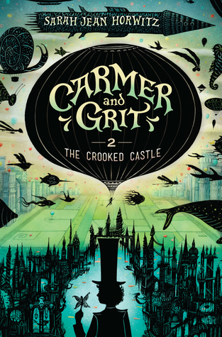 Carmer and Grit: The Crooked Castle by Sarah Jean Horwitz