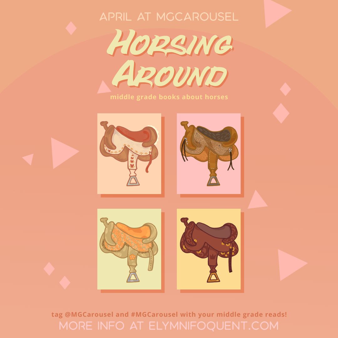 April at Middle Grade Carousel: Horsing Around
