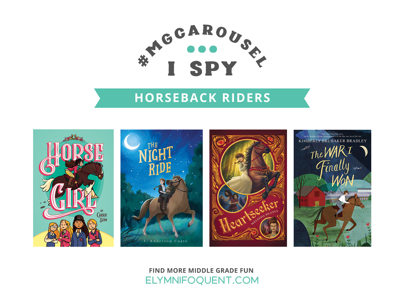 I SPY: Horseback Riders | Featuring HORSE GIRL by Carrie Seim; THE NIGHT RIDE by J. Anderson Coats; HEARTSEEKER by Melinda Beatty; and THE WAR I FINALLY WON by Kimberly BRUBAKER BRADLEY