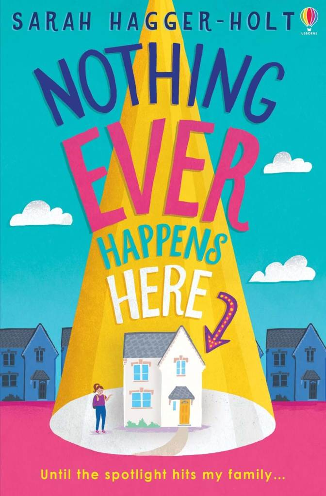 Nothing Ever Happens Here by Sarah Hagger-Holt