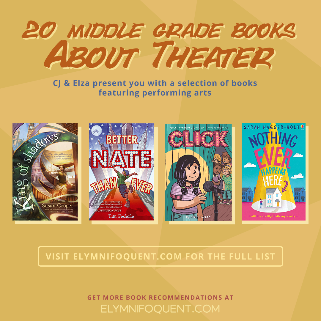 20 Middle Grade books about Theater: CJ and Elza present you with a selection of books featuring performing arts