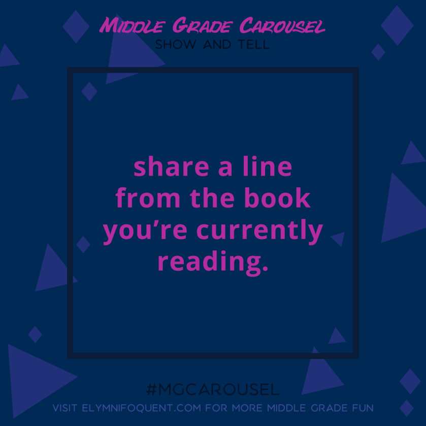Show & Tell: share a line from the book you're currently reading
