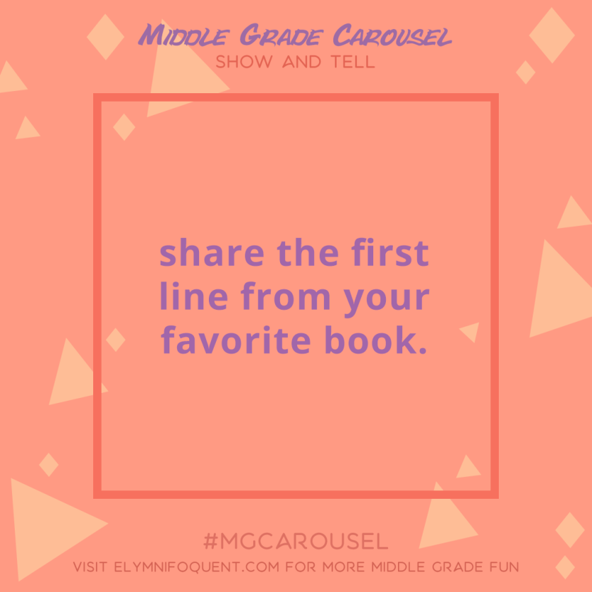 Show and Tell: share the first line from your favorite book.